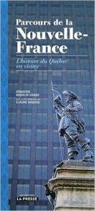 Parcours de la Nouvelle-France : l'histoire du Québec en visites