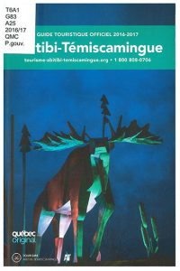Abitibi-Témiscamingue : guide touristique officiel