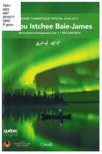 Baie-James & Eeyou Istchee : guide touristique officiel