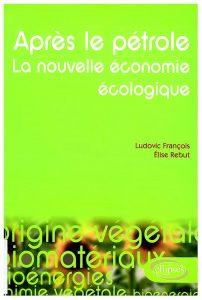 Après le pétrole: la nouvelle économie écologique: les alternatives végétales à l'or noir