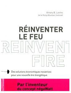 Réinventer le feu: des solutions économiques et novatrices pour une nouvelle ère énergétqiue